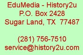 e-mail: service@history2u.com / phone: (281) 756-7510